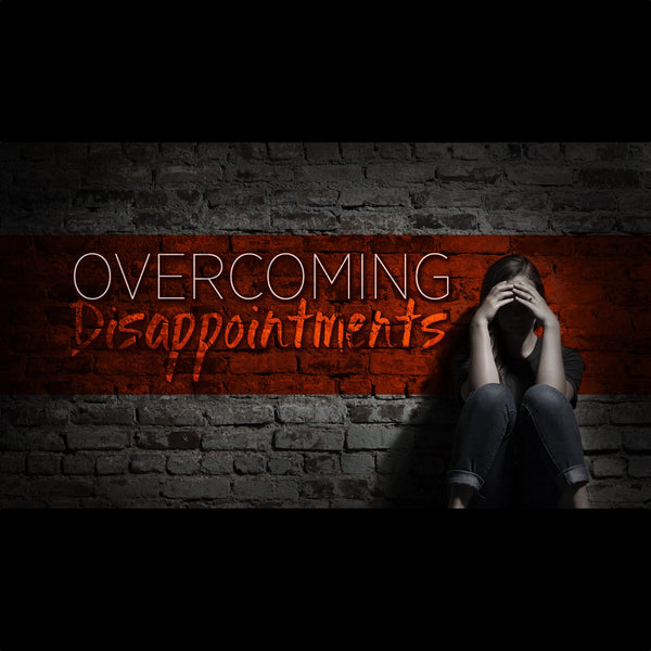 Overcoming Disappointments (05 Apr 2014), MP3, English