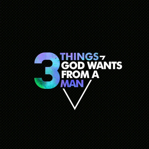 3 Things God Wants From A Man (04 May 2014), MP3, English