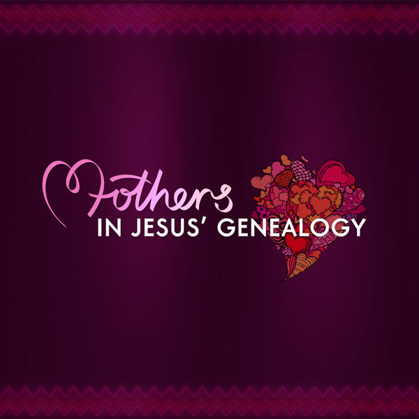 20140510 Mothers In Jesus' Genealogy, MP3, English