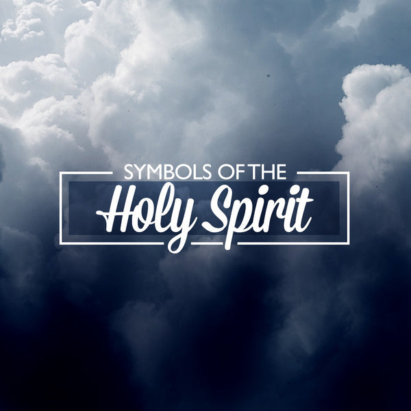 20140531 How To Fireproof Your Faith Part 6: The Symbols of The Holy Spirit, MP3, English