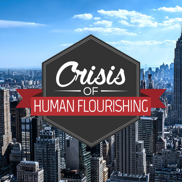 20140823 Crisis Of Human Flourishing, MP3, English
