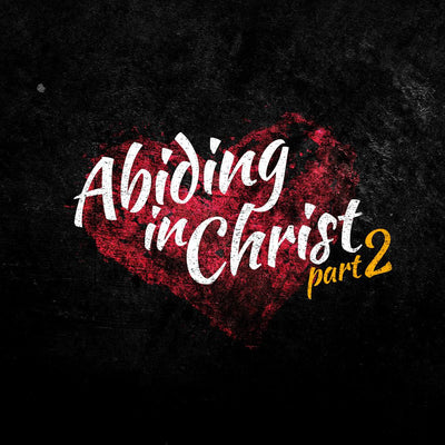 20141012 Abiding in Christ Part 2, MP3, English