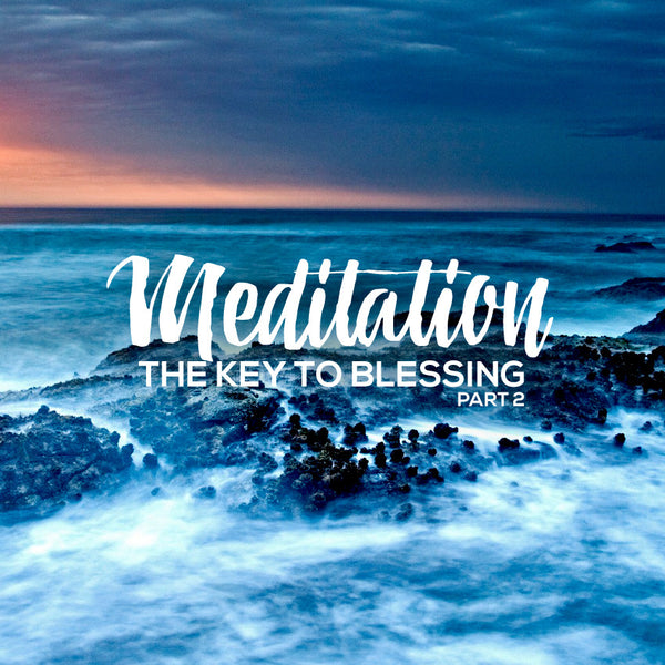 Meditation Part 2: The Key to Blessing Part 2 (31 Jan 2016), MP3, English