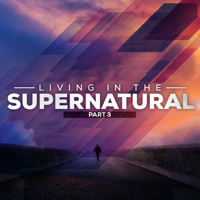 Living in the Supernatural Part 3 (12 Nov 2016), MP3, English