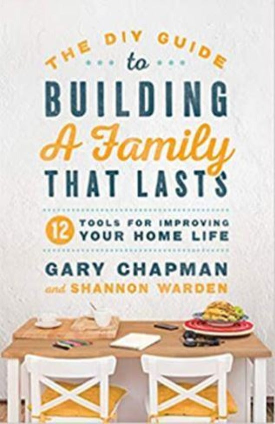 The DIY Guide To Building a Family That Lasts, Paperback