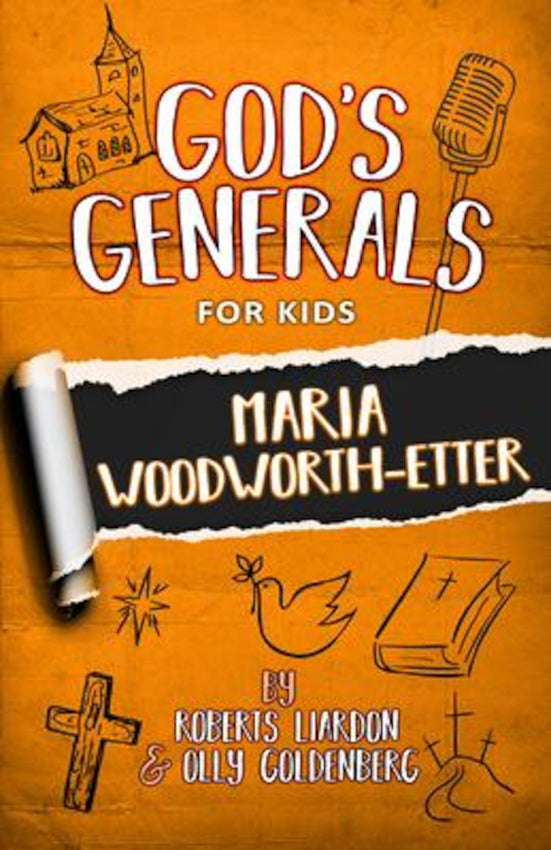 God's Generals For Kids -Vol 4: Maria Woodworth-Etter