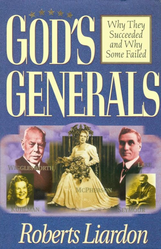 God's Generals (Why They Succeeded and Why Some Failed), Hardcover