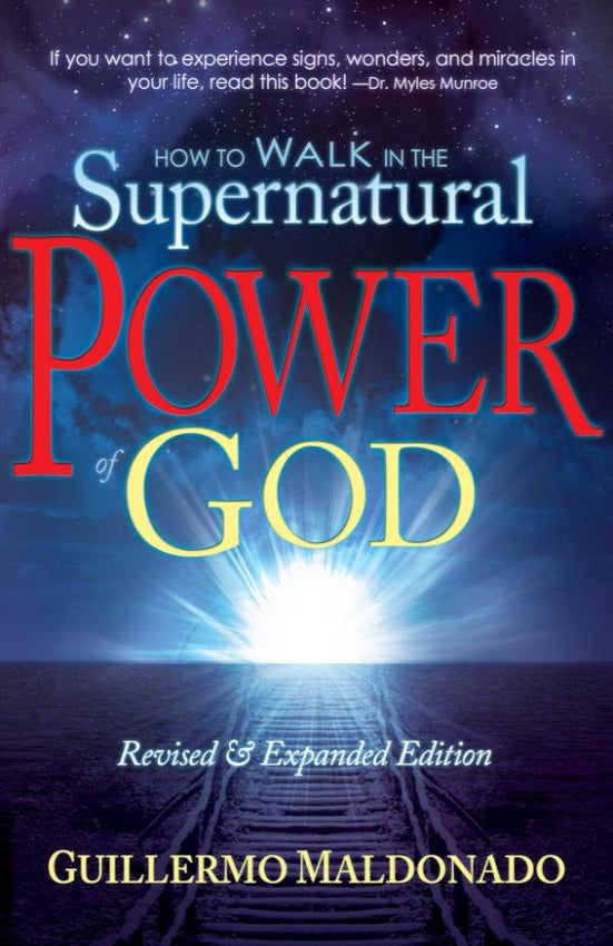How To Walk In The Supernatural Power of God, Paperback