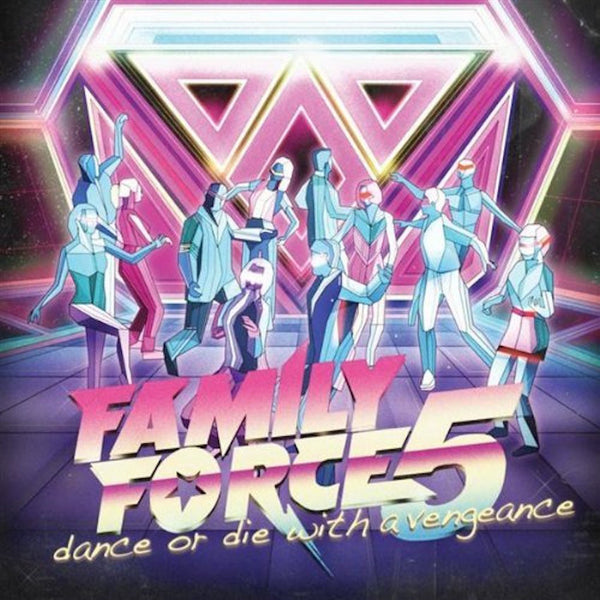 Dance or Die with a Vengeance, Family Force 5, 1CD, English