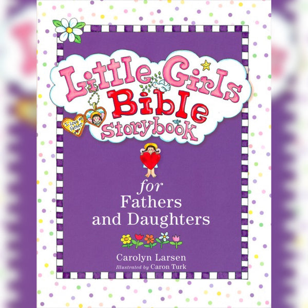 Little Girls Bible Storybook: For Fathers and Daughters, Hardcover, English