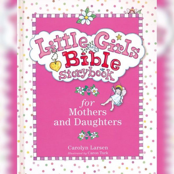 Little Girls Bible Storybook: For Mothers and Daughters, Hardcover, English