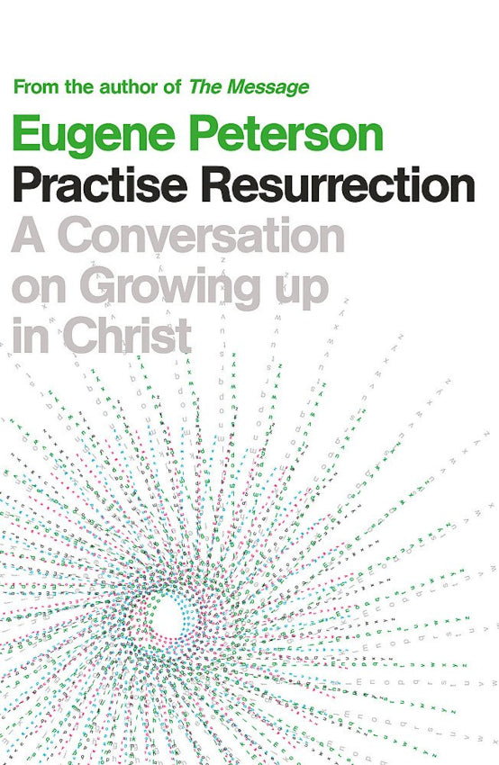Practise Resurrection: A Conversation on Growing Up in Christ, Paperback