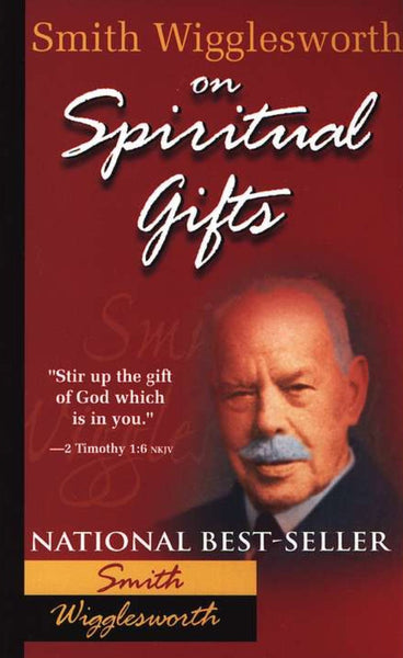 Smith Wigglesworth on Spiritual Gifts, Paperback, English