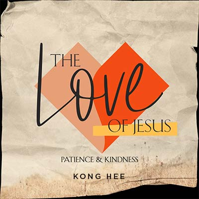 20200509 The Love of Jesus: Patience & Kindness, MP3