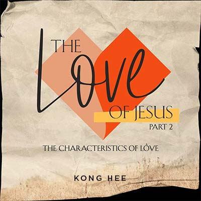 20200516 The Love of Jesus (Part 2): The Characteristics of Love, MP3