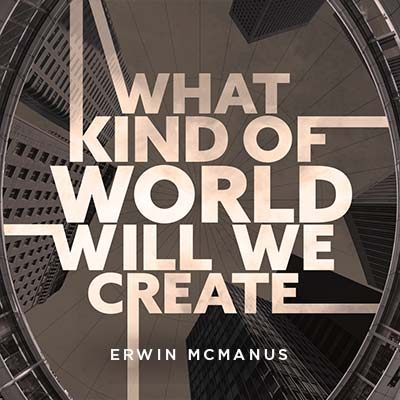 20210212 What Kind Of World Will We Create, MP3
