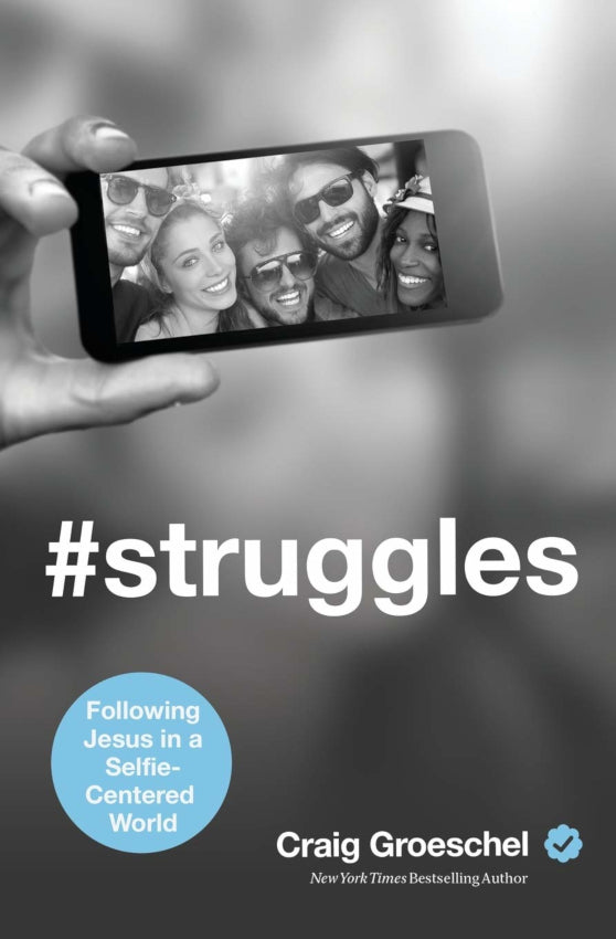Struggles: Following Jesus in a selfie-centered world, Paperback