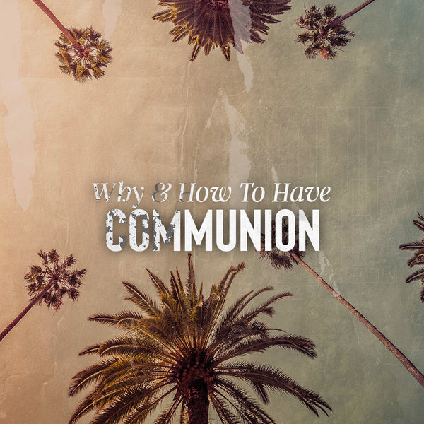 20190217 Why & How To Have Communion, MP3, English/Chinese
