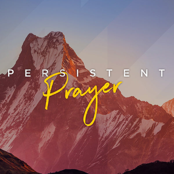 20170520 Persistent Prayer, MP3, English