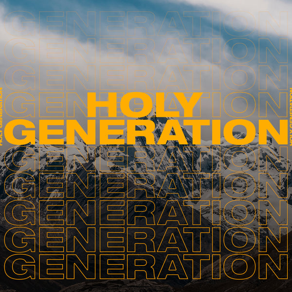 20180714 Holy Generation, MP3, English