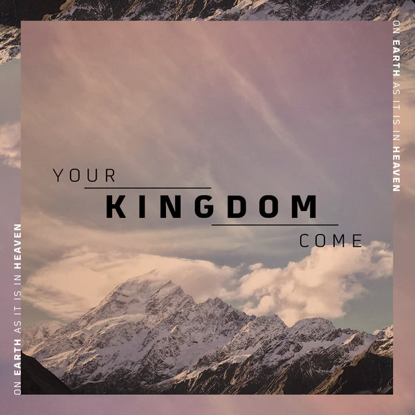20180805 Your Kingdom Come... On Earth As It Is In Heaven, MP3, English