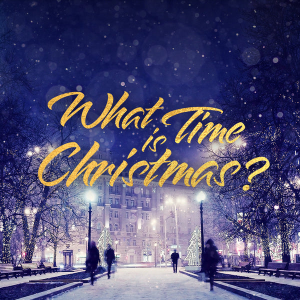 20161217 What Time is Christmas, MP3, English