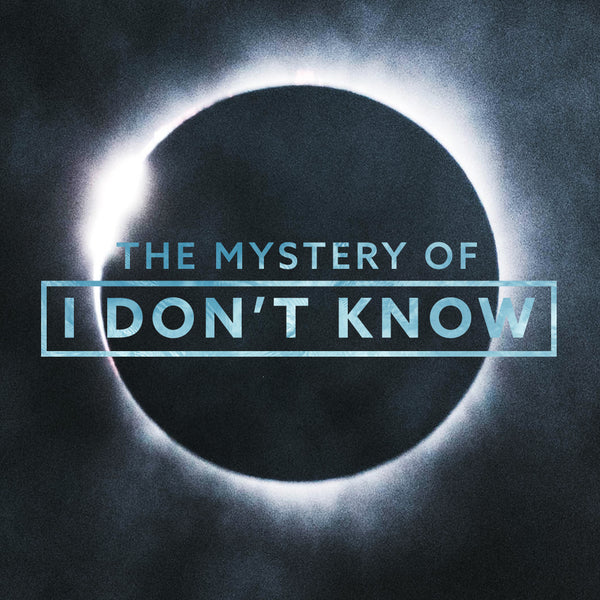 "20180722 The Mystery Of ""I Don't Know"", MP3, English"
