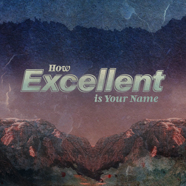 20190331 Psalm 8—How Excellent Is Your Name , MP3, English