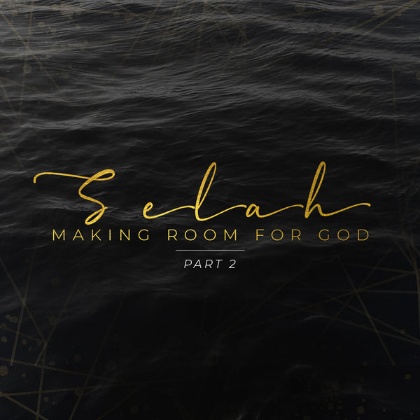 20190127 Selah - Making Room For God (Part 2), MP3, English