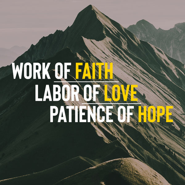 20181007 Work of Faith, Labor of Love, Patience of Hope, MP3, English