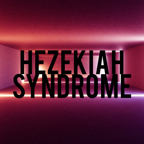 20180707 Hezekiah Syndrome, MP3, English