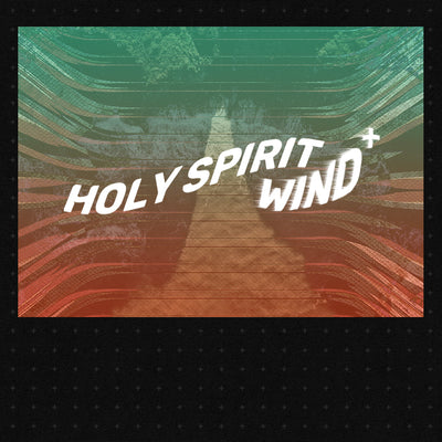 20190727 Holy Spirit: Wind, MP3, English