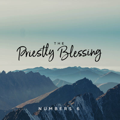 20171231 Numbers 6 (Part 2): The Priestly Blessing, MP3, English