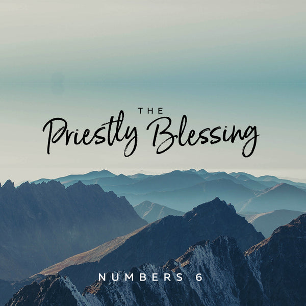 Numbers 6 (Part 2): The Priestly Blessing (31 Dec 2017), MP3, English