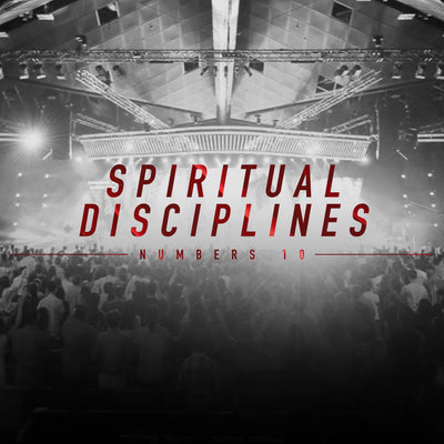 20180603 Numbers 10: Spiritual Disciplines, MP3, English