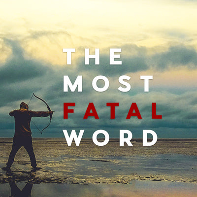 The Most Fatal Word (15 Sep 2017), MP3, English