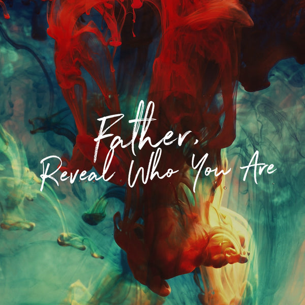 Father, Reveal Who You Are (04 Dec 2016), MP3, English