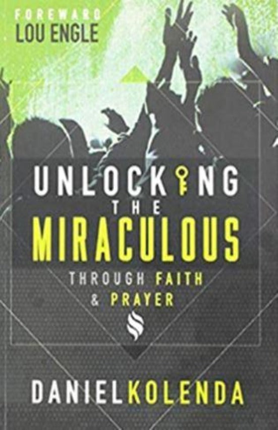 Unlocking the Miraculous: Through Faith and Prayer, Paperback