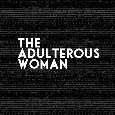 20150705 The Adulterous Woman, MP3, English