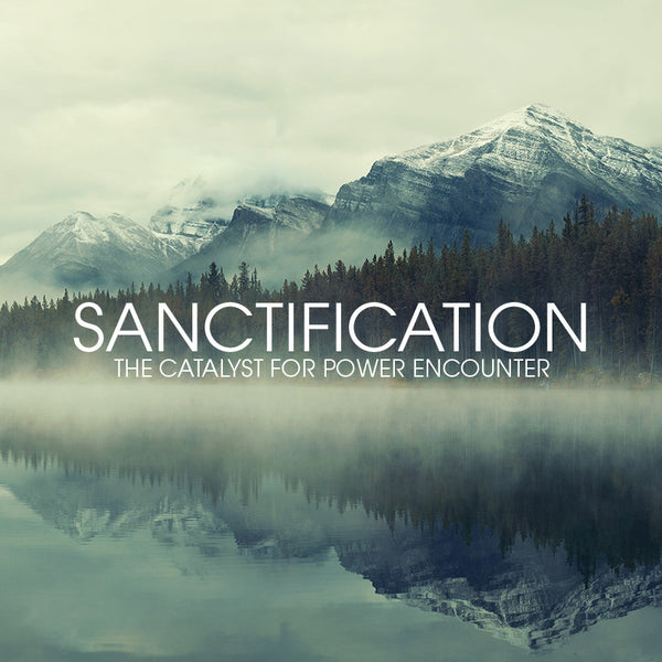 Sanctification: The Catalyst for Power Encounter (04 Sep 2016), MP3, English