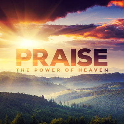 Praise is the Power of Heaven (10 Sep 2016), MP3, English