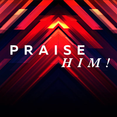 Praise Him (25 Sep 2016), MP3, English