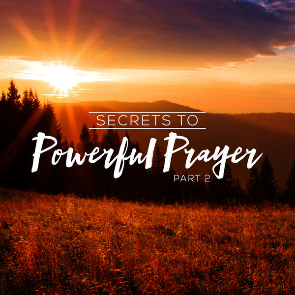 Secrets to Powerful Prayer Part 2 (09 Oct 2016), MP3, English