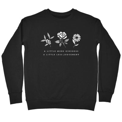 A Little More Kindness A Little Less Judgement - Crew Sweatshirt