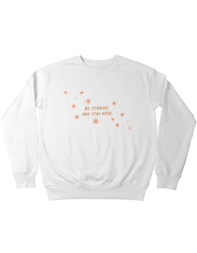Be Strong And Stay Kind Sweatshirt