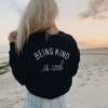 Being Kind Is Cool - Crew Sweatshirt