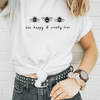 Bee Happy And Cruelty Free  - Eco Tee