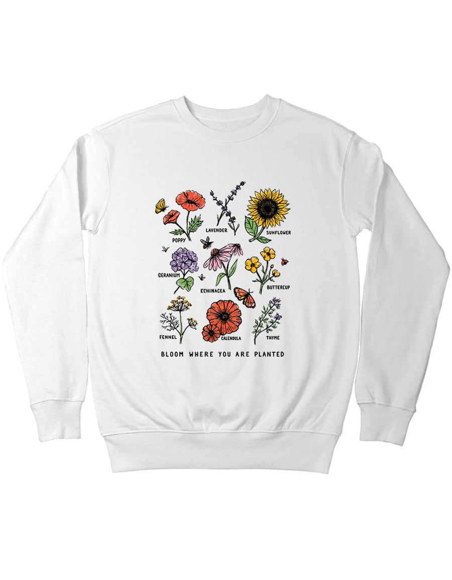 Bloom Where You Are Planted Botanical Flower. Colored - Crew Sweatshirt