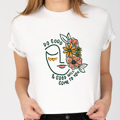 Do Good And Good Will Come To You. Colored - Eco Tee