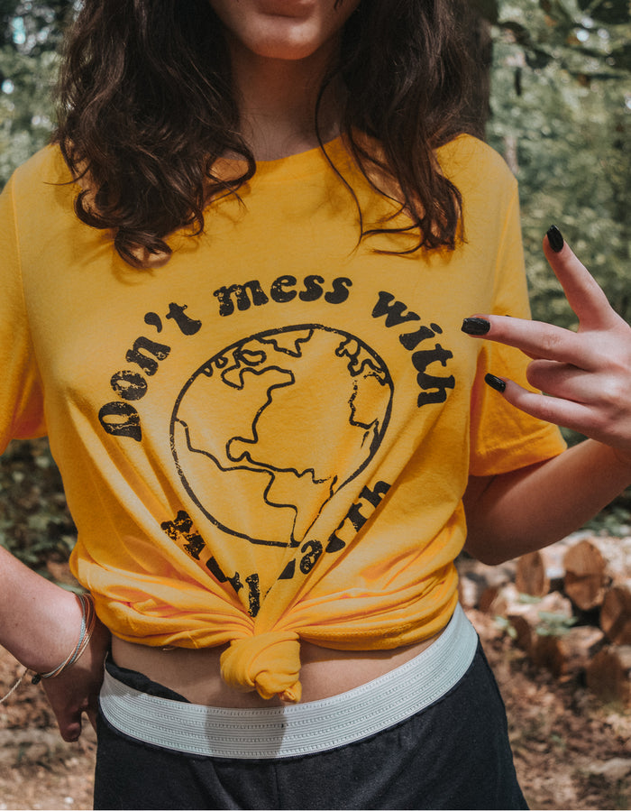 Don't Mess With Mother Earth - Tee